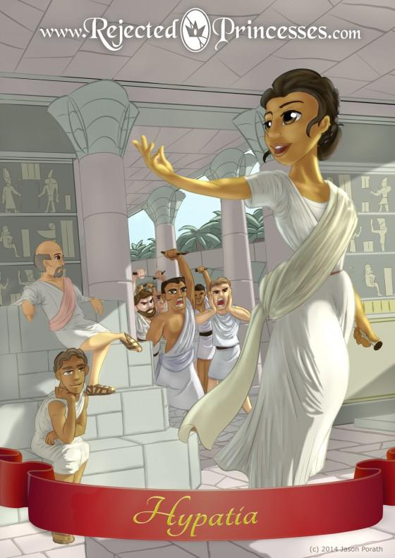 "ABOVE: One of the women that falls under the ""too awesome category is Hypatia, the first woman mathematician. Unfortunately, in 415 AD, Hypatia was killed by an Alexandrian mob after she gave advice to  one of the political factions causing unrest at the time.  CREDIT: Rejected Princess, Jason Porath"