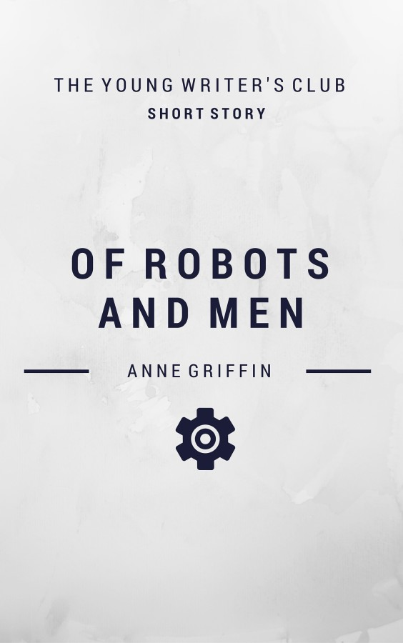 Of Robots and Men - Short Story
