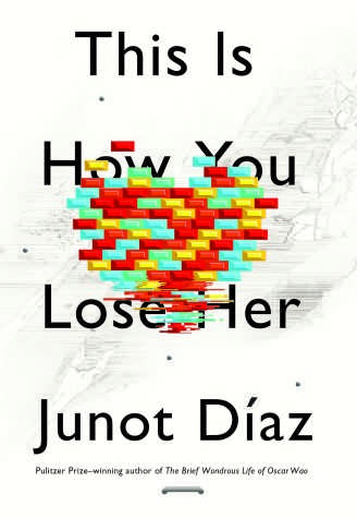 """This is How You Lose Her by Junot Diaz – """"Shockingly Familiar and Foreign All at the Same Time"""""""